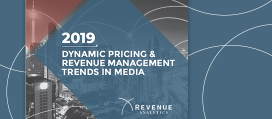 2019 Dynamic Pricing & Revenue Management Trends in Media